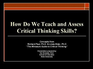How Do We Teach and Assess Critical Thinking