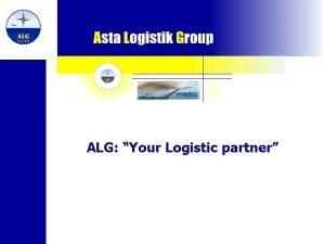 ALG Your Logistic partner ALG Your Logistic Partner