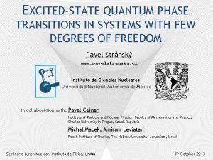 EXCITEDSTATE QUANTUM PHASE TRANSITIONS IN SYSTEMS WITH FEW