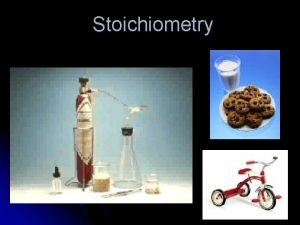 Stoichiometry Molar Mass of Compounds Remember the molar