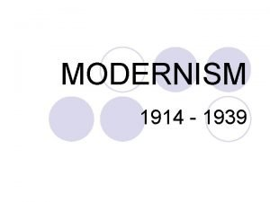 MODERNISM 1914 1939 Wikipedia definition l Modernism is