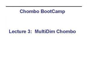 Chombo Boot Camp Lecture 3 Multi Dim Chombo