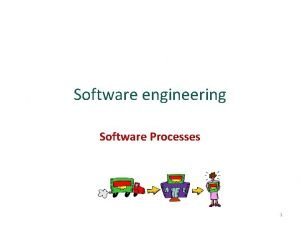 Software engineering Software Processes 1 Objectives To describe