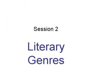 Session 2 Literary Genres Plan 2 1 Literary
