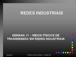REDES INDUSTRIAIS SEMANA 11 MEIOS FSICOS DE TRANSMISSO