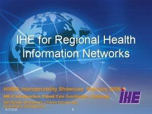 IHE for Regional Health Information Networks HIMSS Interoperability