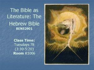 The Bible as Literature The Hebrew Bible BEN