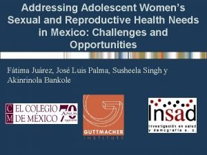 Addressing Adolescent Womens Sexual and Reproductive Health Needs