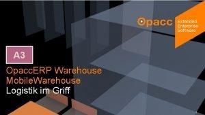 A 3 Opacc ERP Warehouse Mobile Warehouse Logistik
