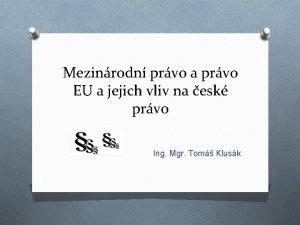 Mezinrodn prvo a prvo EU a jejich vliv