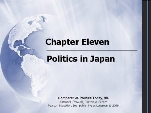 Chapter Eleven Politics in Japan Comparative Politics Today