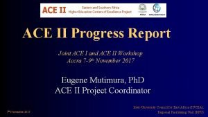 ACE II Progress Report Joint ACE I and