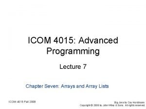 ICOM 4015 Advanced Programming Lecture 7 Chapter Seven