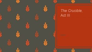 The Crucible Act III Proof and accusations Giles