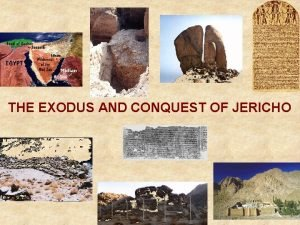 THE EXODUS AND CONQUEST OF JERICHO If there