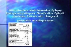 Affect disorders Mask depression Epilepsy Etiology and pathogeny
