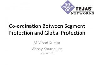 Coordination Between Segment Protection and Global Protection M