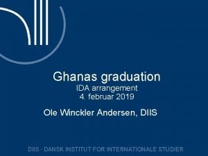 Ghanas graduation IDA arrangement 4 februar 2019 Ole