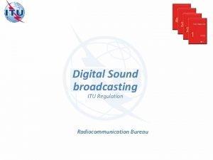 Digital Sound broadcasting ITU Regulation Radiocommunication Bureau ITU