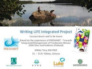 Writing LIFE Integrated Project Lessons learnt and to