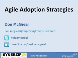 Agile Adoption Strategies Don Mc Greal don mcgrealImproving