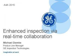 A 4 A 2015 Enhanced inspection via realtime