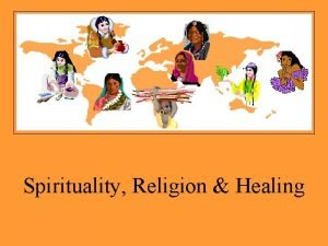 Spirituality Religion Healing Aspects of Religion SpiritualSupernatural Beings