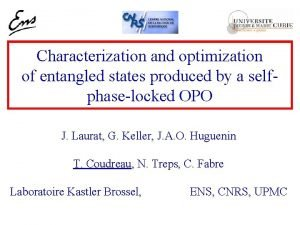 Characterization and optimization of entangled states produced by