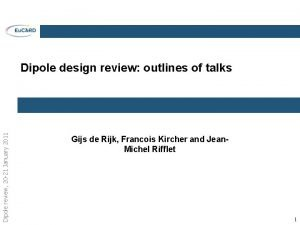 Dipole review 20 21 January 2011 Dipole design