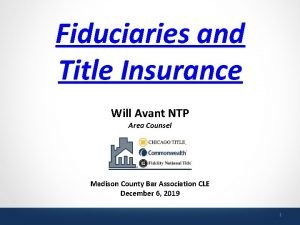Fiduciaries and Title Insurance Will Avant NTP Area