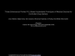 ThreeDimensional Printed PCLBased Implantable Prototypes of Medical Devices