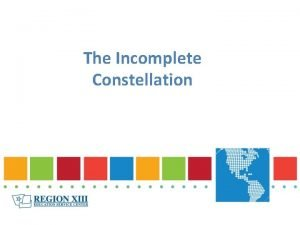 The Incomplete Constellation STAAR The Incomplete Constellation STAAR