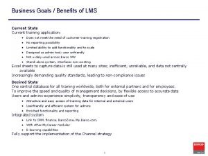 Business Goals Benefits of LMS Current State Current