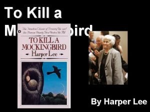 To Kill a Mockingbird By Harper Lee Extra