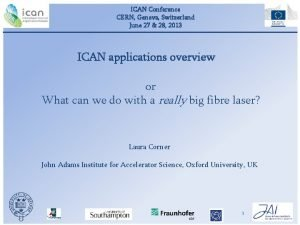 ICAN Conference CERN Geneva Switzerland June 27 28