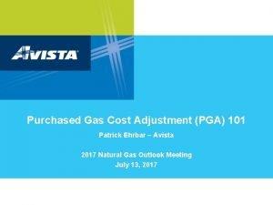 Purchased Gas Cost Adjustment PGA 101 Patrick Ehrbar