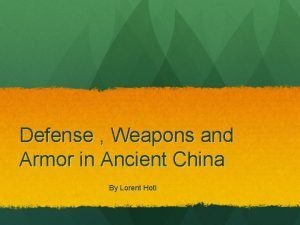 Defense Weapons and Armor in Ancient China By
