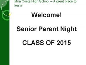 Mira Costa High School A great place to