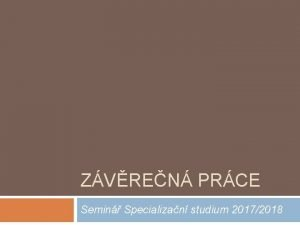 ZVREN PRCE Semin Specializan studium 20172018 Kontakt Mgr