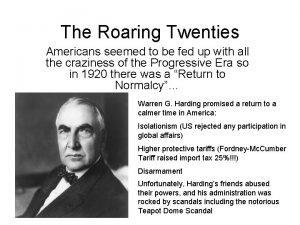 The Roaring Twenties Americans seemed to be fed