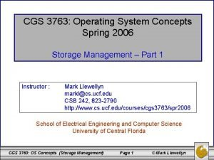 CGS 3763 Operating System Concepts Spring 2006 Storage