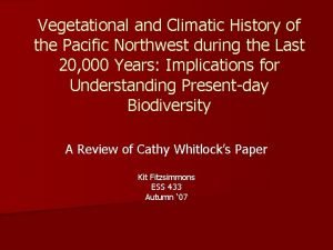 Vegetational and Climatic History of the Pacific Northwest