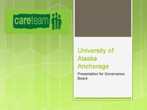 University of Alaska Anchorage Presentation for Governance Board