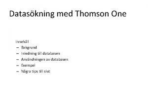 Dataskning med Thomson One Innehll Bakgrund Inledning till