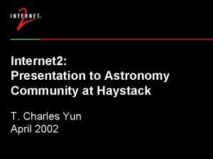 Internet 2 Presentation to Astronomy Community at Haystack