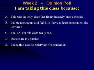 Week 2 Opinion Poll I am taking this
