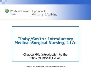 TimbySmith Introductory MedicalSurgical Nursing 11e Chapter 60 Introduction