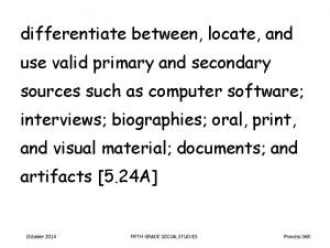 differentiate between locate and use valid primary and