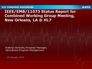 IEEEEMB11073 Status Report for Combined Working Group Meeting