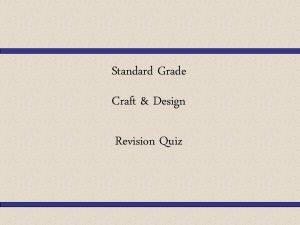 Standard Grade Craft Design Revision Quiz What is